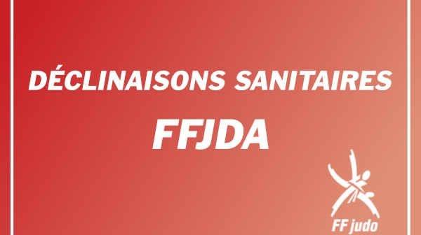 Déclinaisons Sanitaires FFJDA